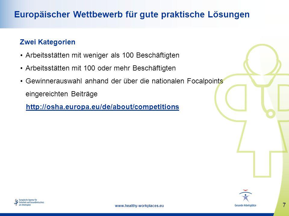 7 www.healthy-workplaces.eu Europäischer Wettbewerb für gute praktische Lösungen Zwei Kategorien Arbeitsstätten mit weniger als 100 Beschäftigten Arbe