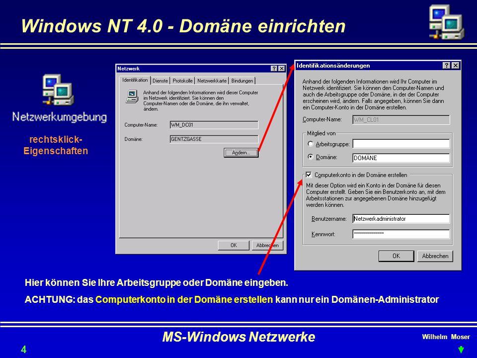 Wilhelm Moser MS-Windows Netzwerke Windows NT 4.0 - Domäne einrichten 42 Hier können Sie Ihre Arbeitsgruppe oder Domäne eingeben.