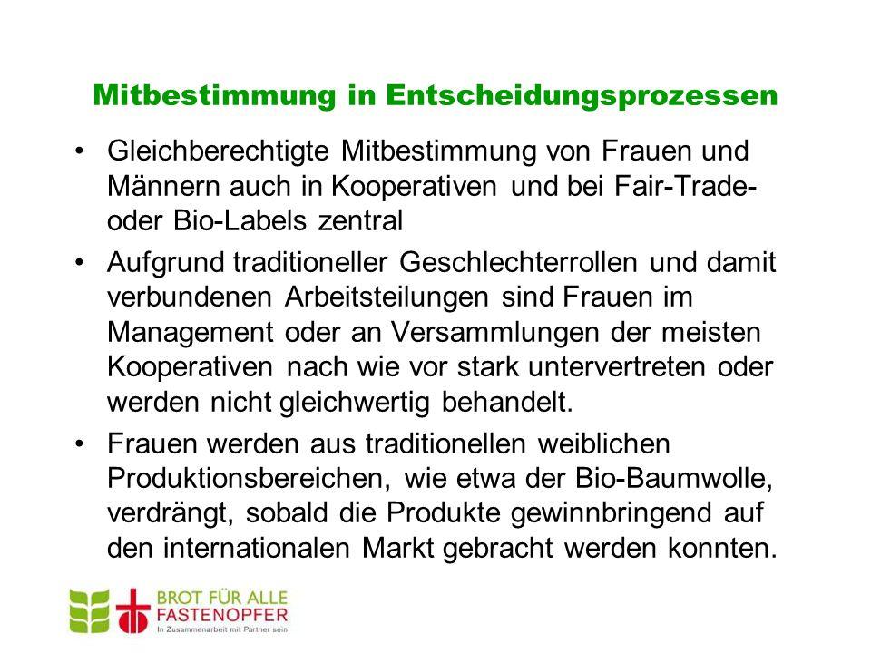 Mitbestimmung in Entscheidungsprozessen Gleichberechtigte Mitbestimmung von Frauen und Männern auch in Kooperativen und bei Fair-Trade- oder Bio-Label