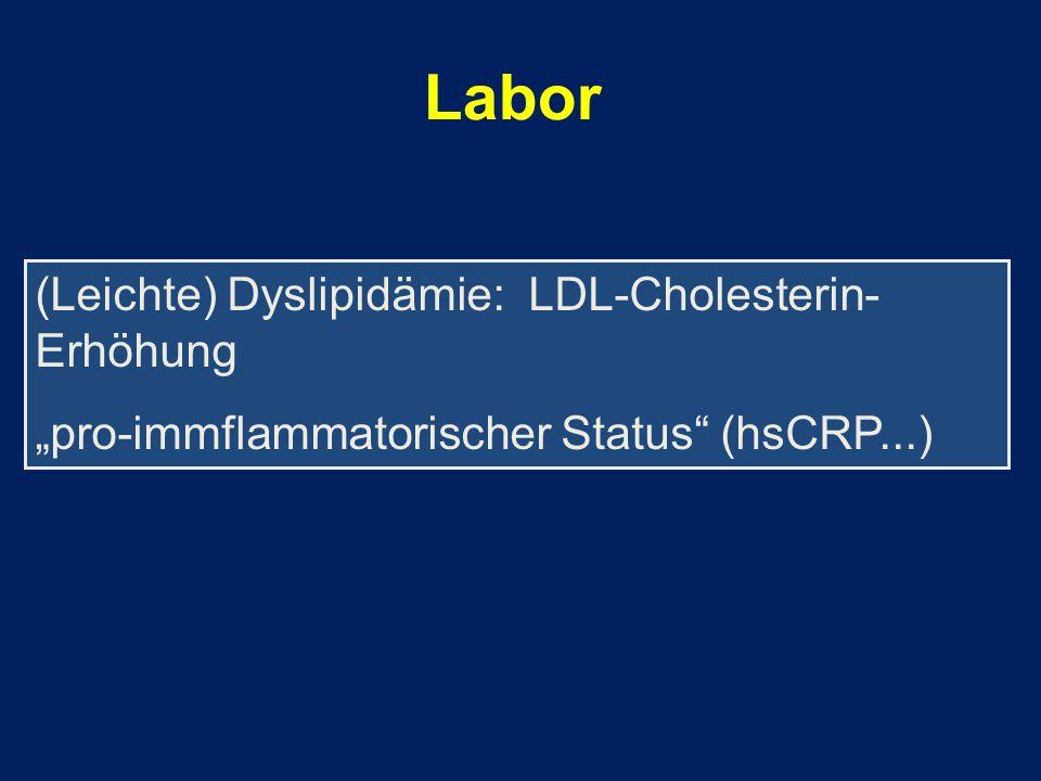 """Labor (Leichte) Dyslipidämie: LDL-Cholesterin- Erhöhung """"pro-immflammatorischer Status"""" (hsCRP...)"""