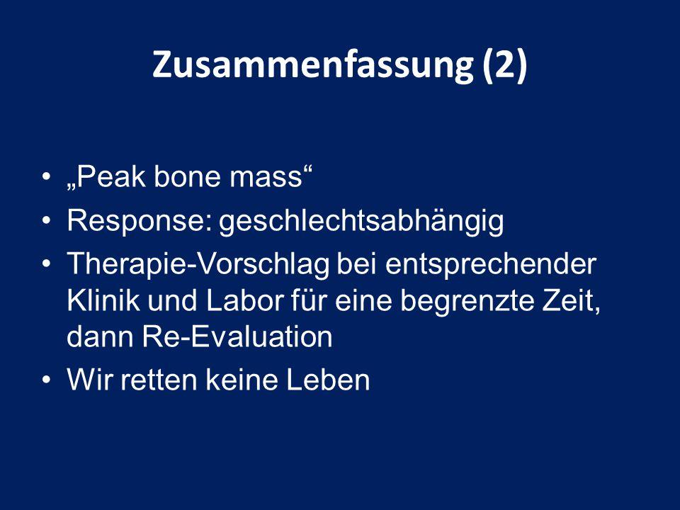 """""""Peak bone mass"""" Response: geschlechtsabhängig Therapie-Vorschlag bei entsprechender Klinik und Labor für eine begrenzte Zeit, dann Re-Evaluation Wir"""