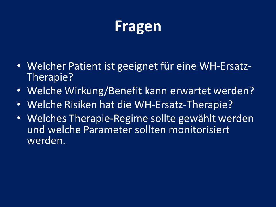 Welcher Patient ist geeignet für eine WH-Ersatz- Therapie? Welche Wirkung/Benefit kann erwartet werden? Welche Risiken hat die WH-Ersatz-Therapie? Wel