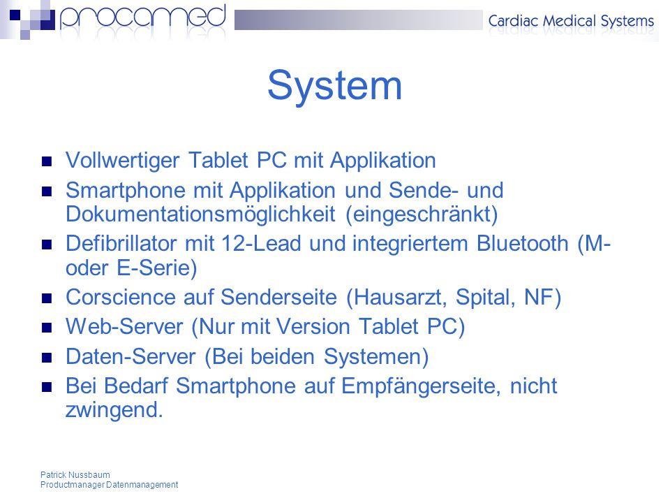 Patrick Nussbaum Productmanager Datenmanagement ZOLL M- oder E-Serie Version A Defibrillator muss auf 12-Lead sowie auf integriertes Bluetooth aufgerüstet sein.