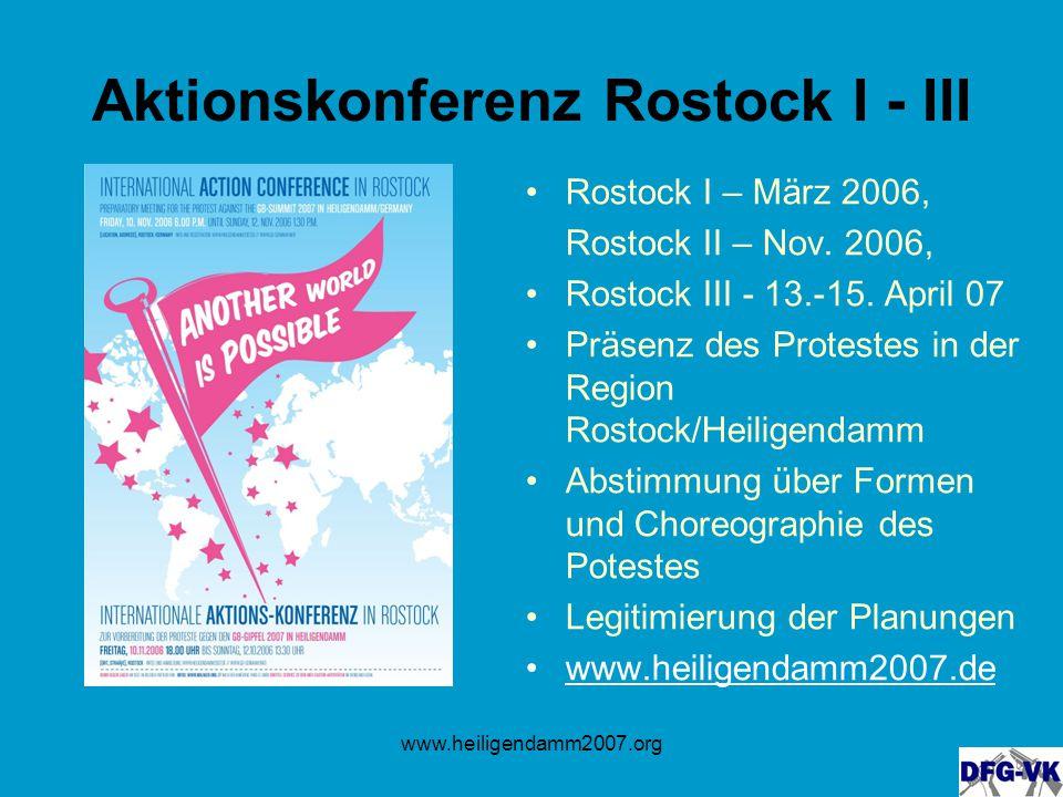 www.heiligendamm2007.org Aktionskonferenz Rostock I - III Rostock I – März 2006, Rostock II – Nov. 2006, Rostock III - 13.-15. April 07 Präsenz des Pr