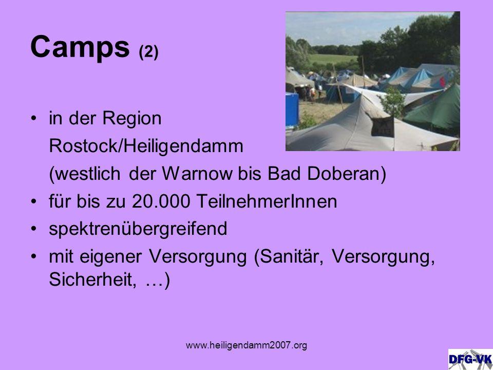 www.heiligendamm2007.org Camps (2) in der Region Rostock/Heiligendamm (westlich der Warnow bis Bad Doberan) für bis zu 20.000 TeilnehmerInnen spektrenübergreifend mit eigener Versorgung (Sanitär, Versorgung, Sicherheit, …)