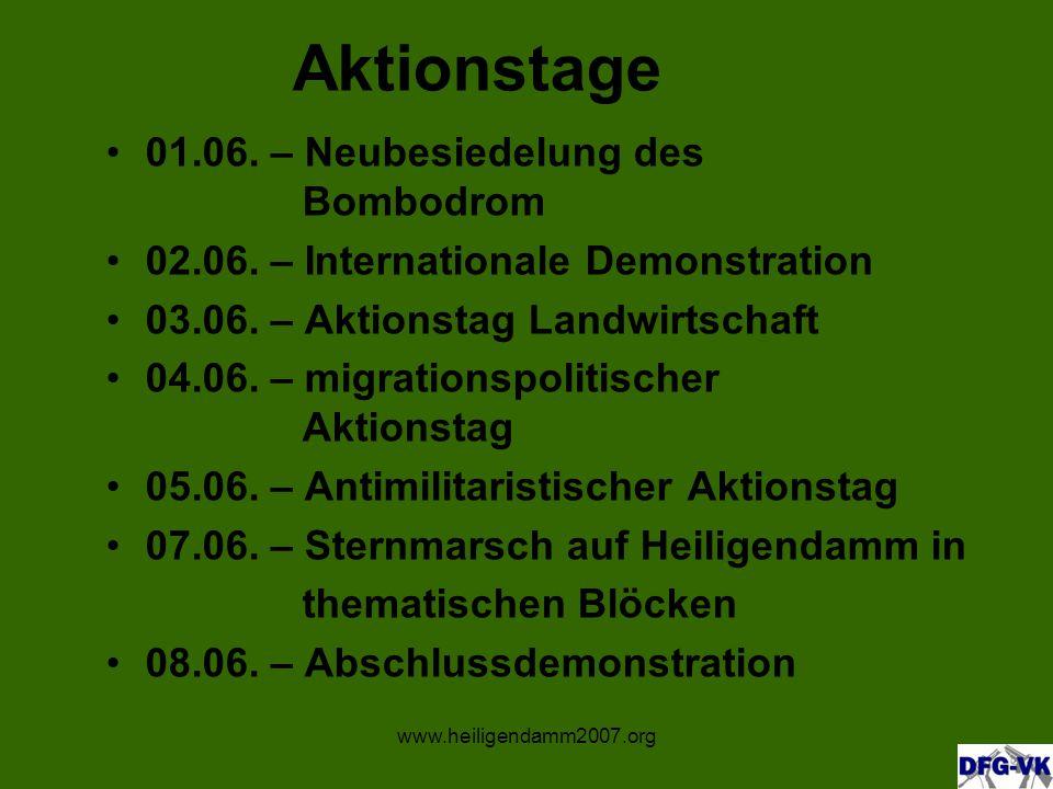 www.heiligendamm2007.org Aktionstage 01.06. – Neubesiedelung des Bombodrom 02.06.
