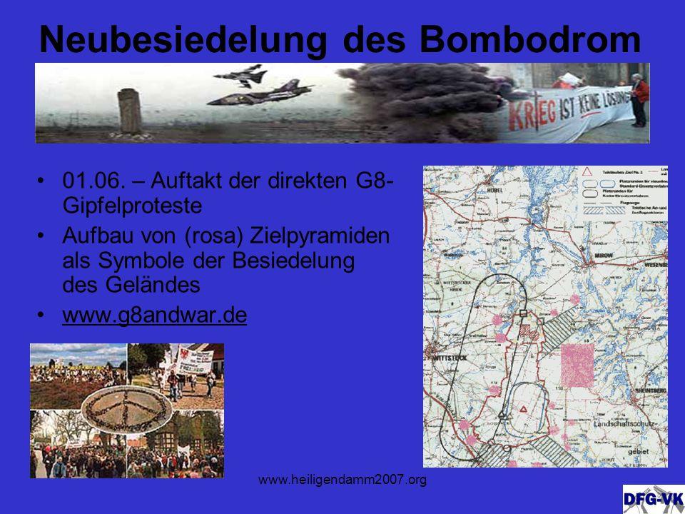 www.heiligendamm2007.org Neubesiedelung des Bombodrom 01.06.