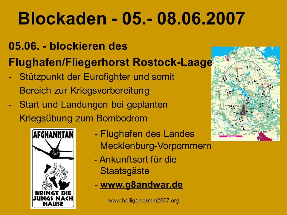 www.heiligendamm2007.org Blockaden - 05.- 08.06.2007 05.06.
