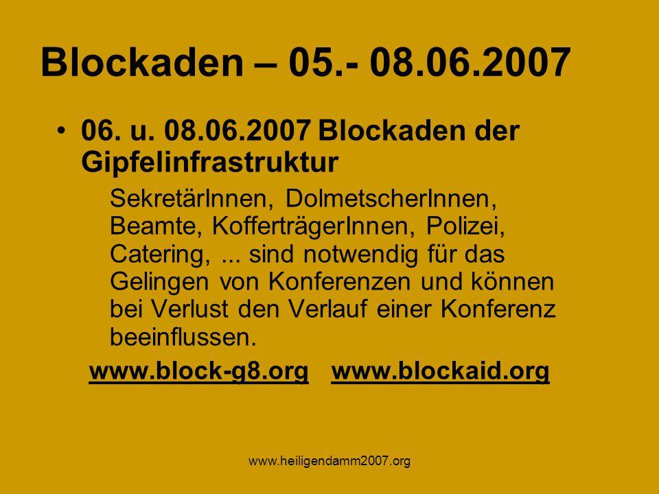 www.heiligendamm2007.org Blockaden – 05.- 08.06.2007 06.