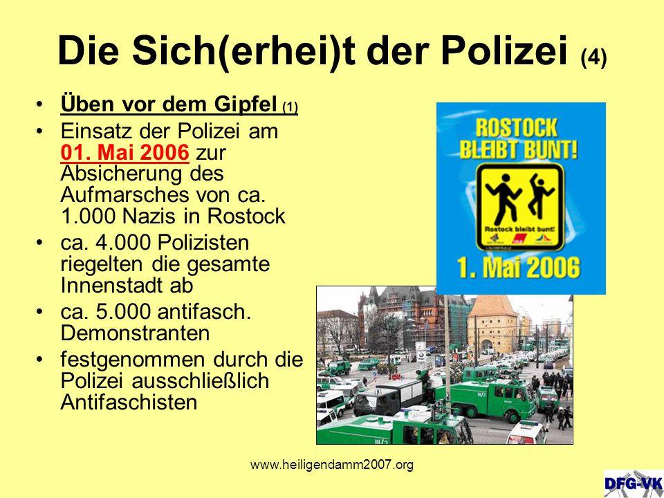 www.heiligendamm2007.org Die Sich(erhei)t der Polizei (4) Üben vor dem Gipfel (1) Einsatz der Polizei am 01.
