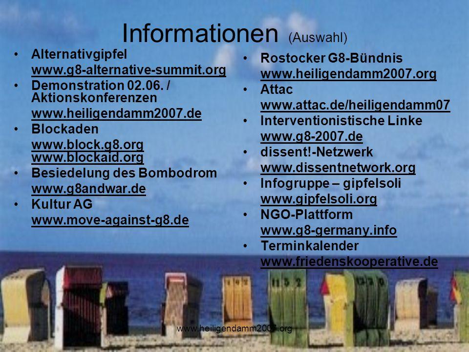 www.heiligendamm2007.org Informationen (Auswahl) Alternativgipfel www.g8-alternative-summit.org Demonstration 02.06.