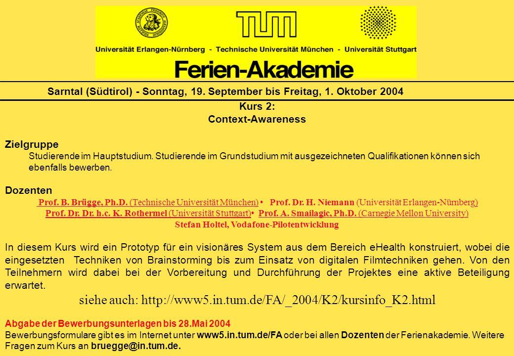 Sarntal (Südtirol) - Sonntag, 19. September bis Freitag, 1. Oktober 2004 Kurs 2: Context-Awareness Zielgruppe Studierende im Hauptstudium. Studierende