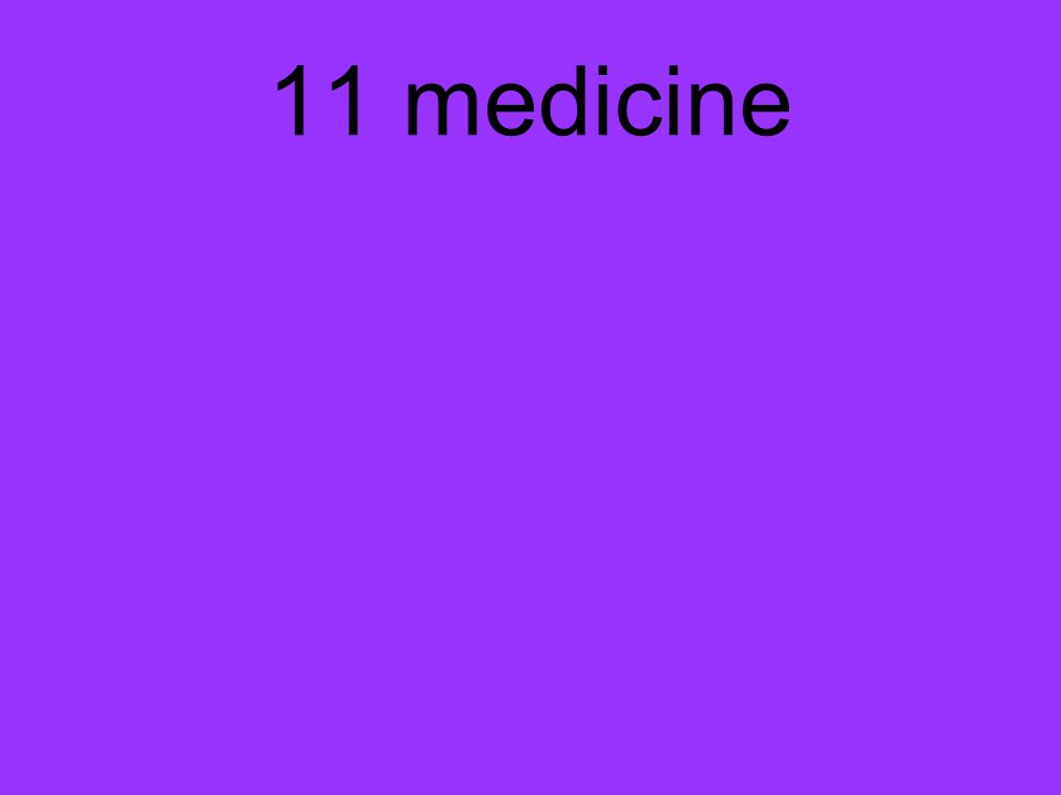 11 medicine