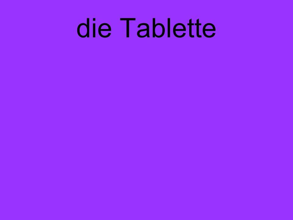 die Tablette