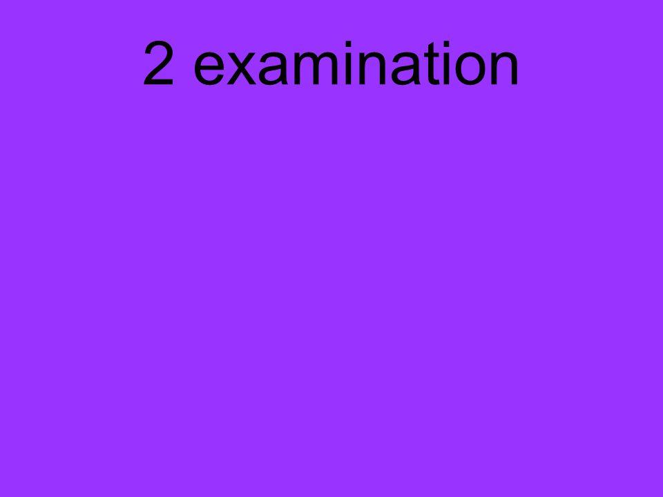 2 examination
