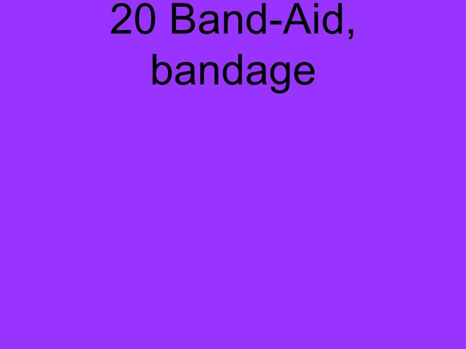 20 Band-Aid, bandage