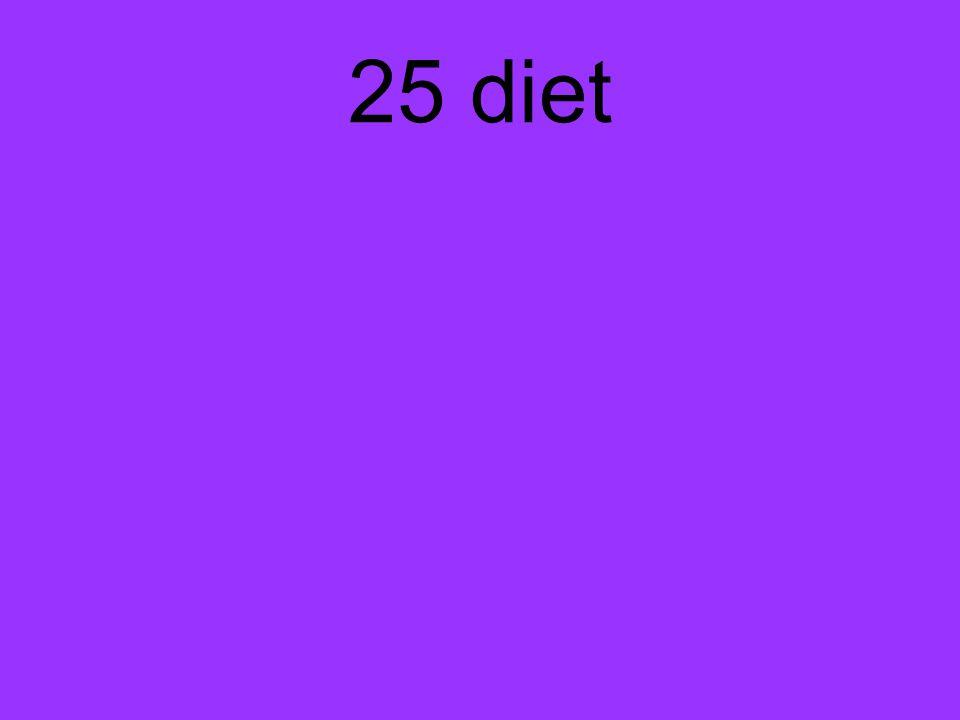 25 diet