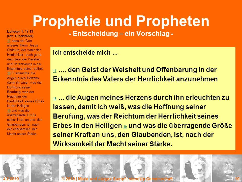 4.2.2010© 2010 | Marie und Jürgen Sumpf | standUp Gemeinschaft 10 Prophetie und Propheten - Entscheidung – ein Vorschlag - Epheser 1, 17-19 (rev. Elbe