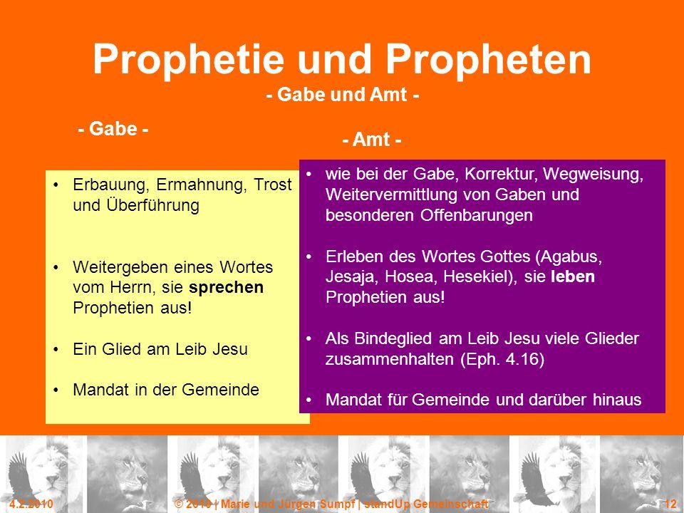 4.2.2010© 2010 | Marie und Jürgen Sumpf | standUp Gemeinschaft 12 Prophetie und Propheten - Gabe und Amt - Erbauung, Ermahnung, Trost und Überführung