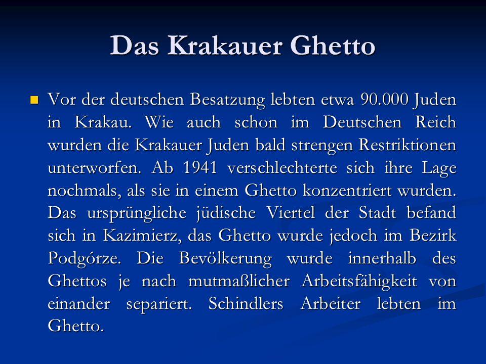 Das Krakauer Ghetto Vor der deutschen Besatzung lebten etwa 90.000 Juden in Krakau.