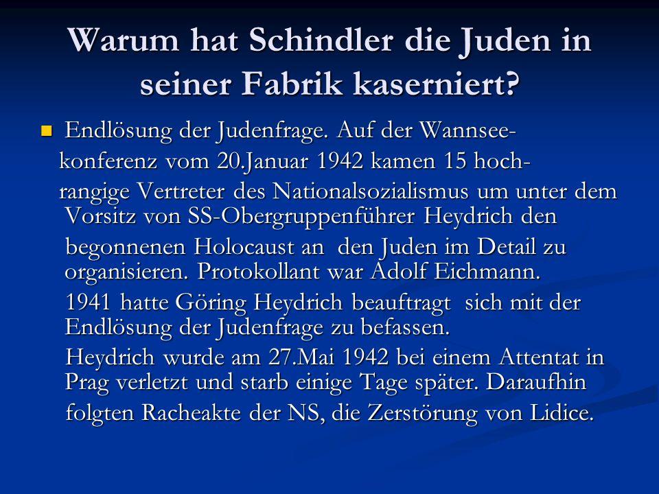 Warum hat Schindler die Juden in seiner Fabrik kaserniert.