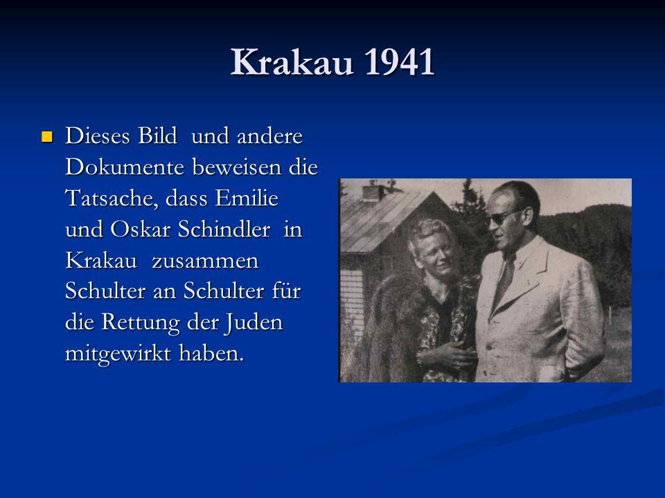 Krakau 1941 Dieses Bild und andere Dokumente beweisen die Tatsache, dass Emilie und Oskar Schindler in Krakau zusammen Schulter an Schulter für die Rettung der Juden mitgewirkt haben.