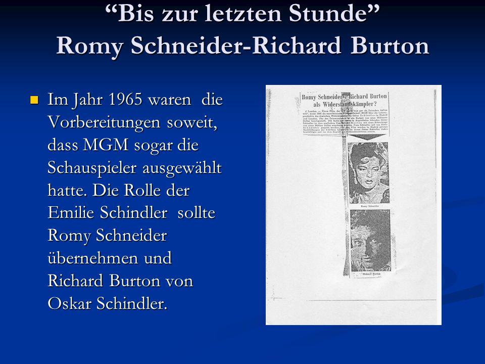 Bis zur letzten Stunde Romy Schneider-Richard Burton Im Jahr 1965 waren die Vorbereitungen soweit, dass MGM sogar die Schauspieler ausgewählt hatte.