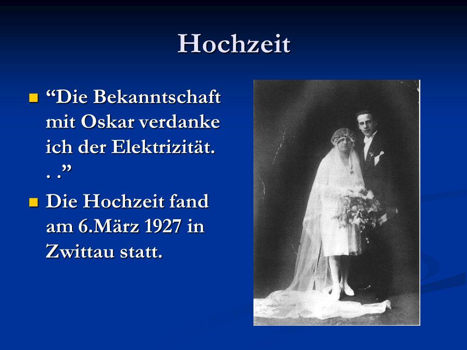 Hochzeit Die Bekanntschaft mit Oskar verdanke ich der Elektrizität... Die Bekanntschaft mit Oskar verdanke ich der Elektrizität... Die Hochzeit fand am 6.März 1927 in Zwittau statt.