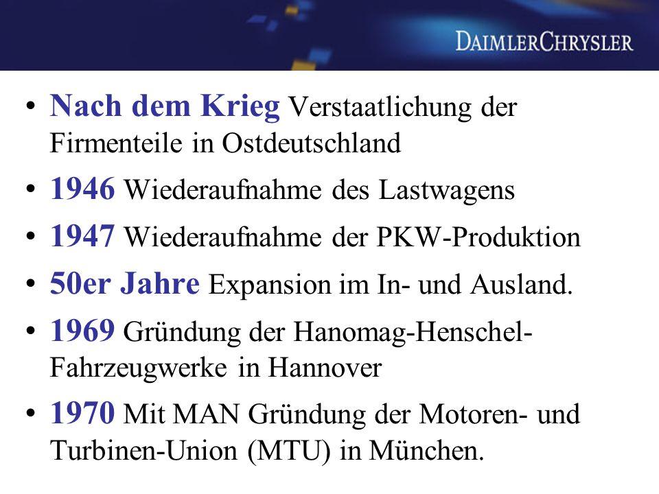 Nach dem Krieg Verstaatlichung der Firmenteile in Ostdeutschland 1946 Wiederaufnahme des Lastwagens 1947 Wiederaufnahme der PKW-Produktion 50er Jahre