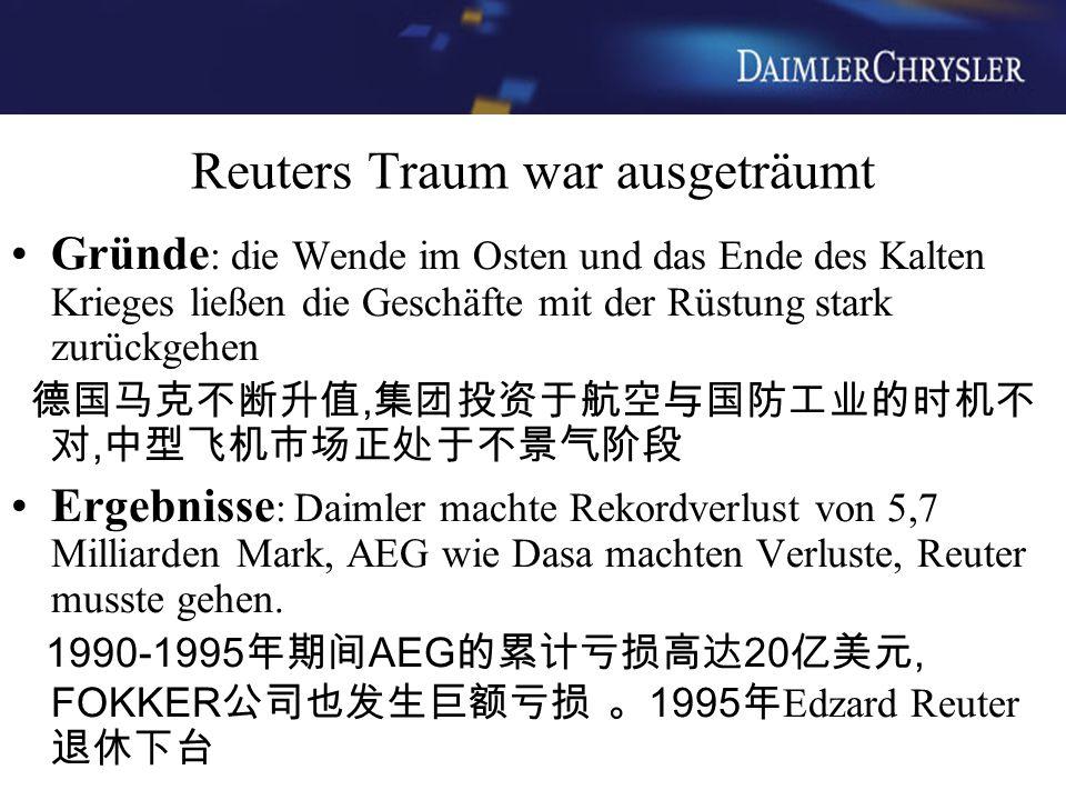 Reuters Traum war ausgeträumt Gründe : die Wende im Osten und das Ende des Kalten Krieges ließen die Geschäfte mit der Rüstung stark zurückgehen 德国马克不