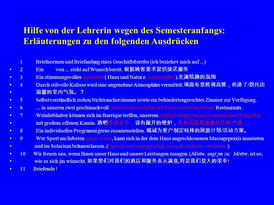 Hausaufgaben: entsprechende Übungen im Arbeitsbuch Kapitel 6 Text 2 Leseverstehen Textsorte: Werbung Dorint– KONGRESS-HOTEL–FREIBURG Seite 79 Zielsetzung: Wie informieren Sie eine chinesische Delegation über ein deutsches Hotel?
