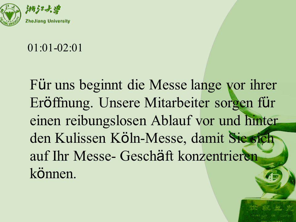 01:01-02:01 F ü r uns beginnt die Messe lange vor ihrer Er ö ffnung.