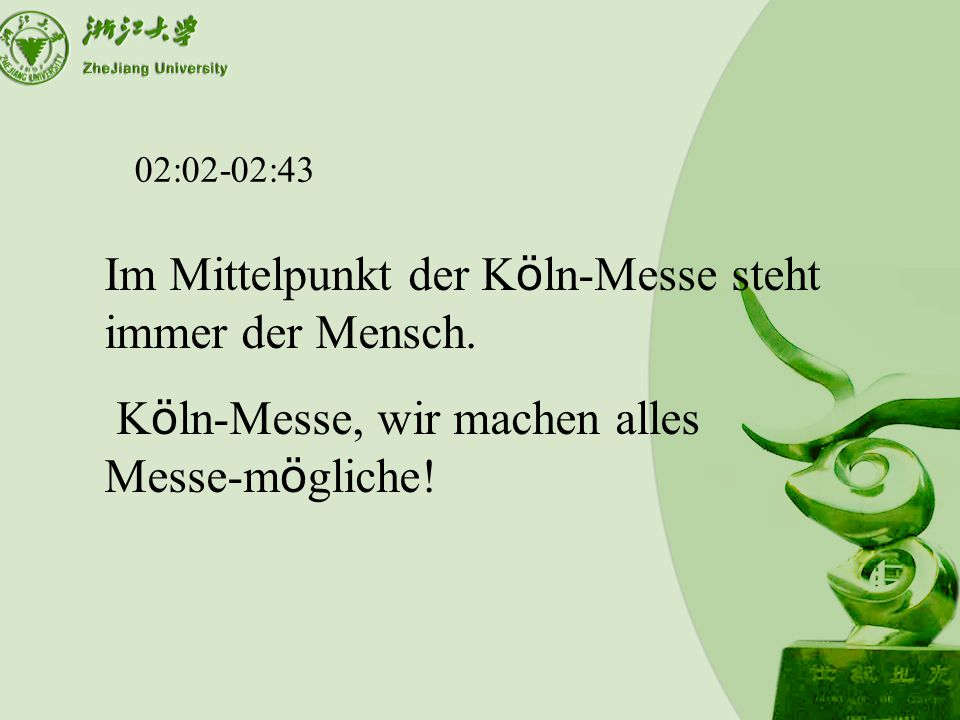 02:02-02:43 Im Mittelpunkt der K ö ln-Messe steht immer der Mensch.