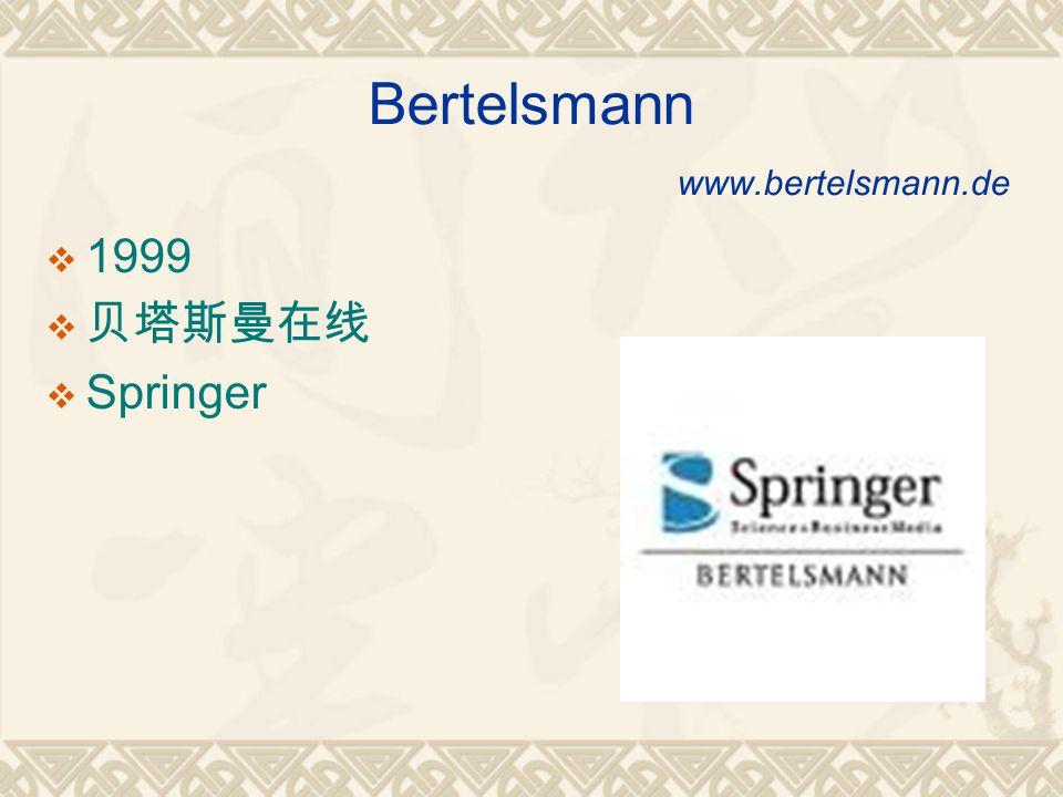 Bertelsmann www.bertelsmann.de  1999  贝塔斯曼在线  Springer