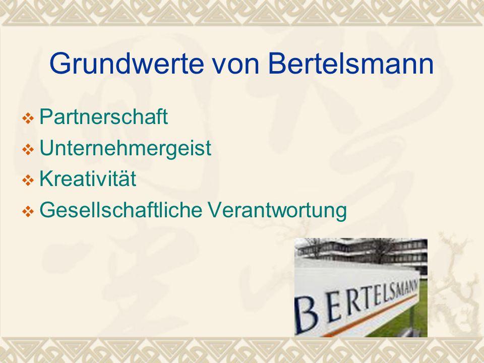 Grundwerte von Bertelsmann  Partnerschaft  Unternehmergeist  Kreativität  Gesellschaftliche Verantwortung