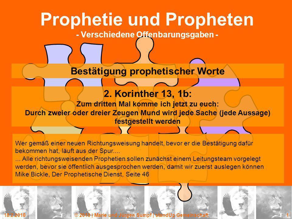 18.2.2010© 2010 | Marie und Jürgen Sumpf | standUp Gemeinschaft 1 Prophetie und Propheten - Verschiedene Offenbarungsgaben - Bestätigung prophetischer