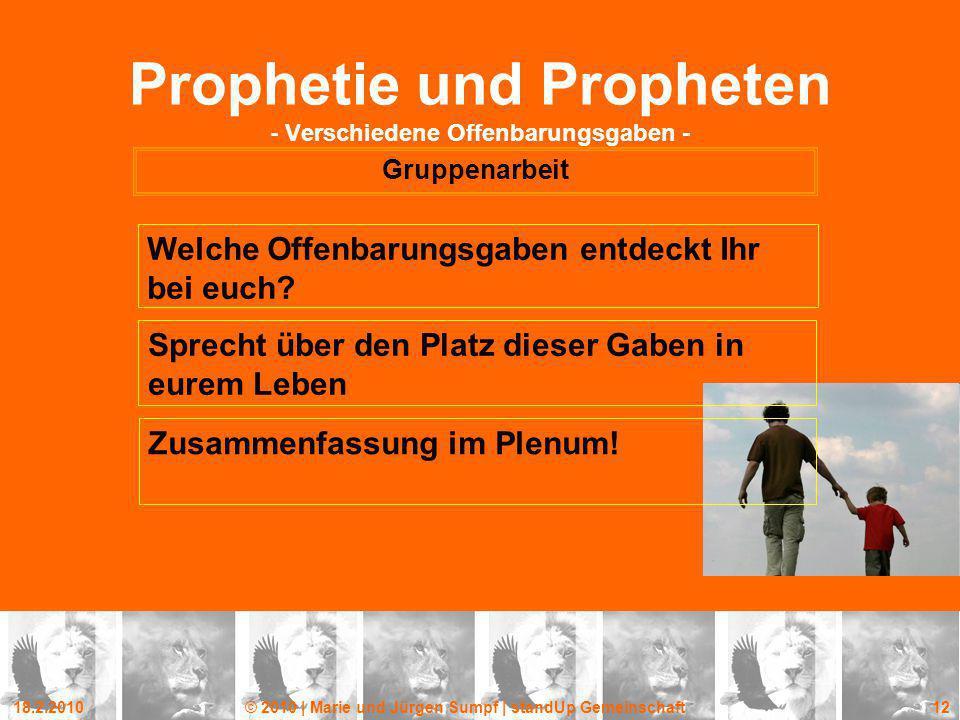 18.2.2010© 2010 | Marie und Jürgen Sumpf | standUp Gemeinschaft 12 Prophetie und Propheten - Verschiedene Offenbarungsgaben - Gruppenarbeit Welche Off