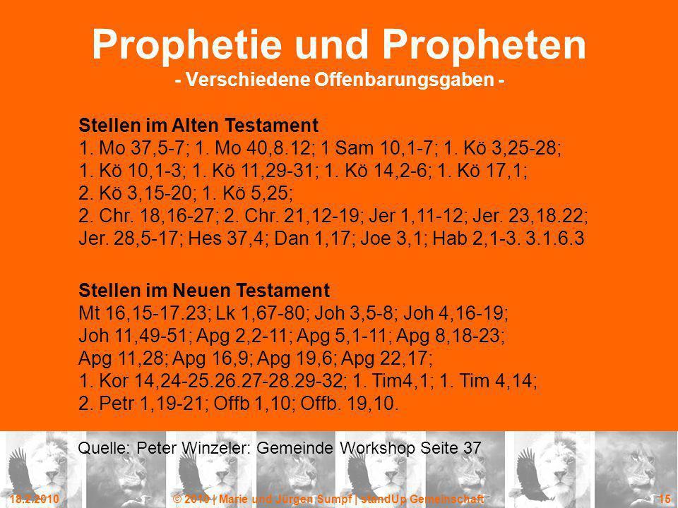 18.2.2010© 2010 | Marie und Jürgen Sumpf | standUp Gemeinschaft 15 Prophetie und Propheten - Verschiedene Offenbarungsgaben - Stellen im Alten Testame