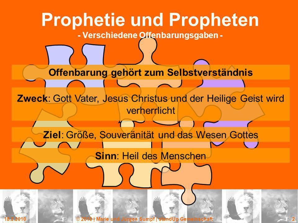 18.2.2010© 2010 | Marie und Jürgen Sumpf | standUp Gemeinschaft 2 Prophetie und Propheten - Verschiedene Offenbarungsgaben - Offenbarung gehört zum Se