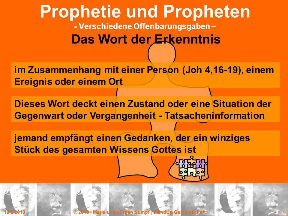 18.2.2010© 2010 | Marie und Jürgen Sumpf | standUp Gemeinschaft 15 Prophetie und Propheten - Verschiedene Offenbarungsgaben - Stellen im Alten Testament 1.
