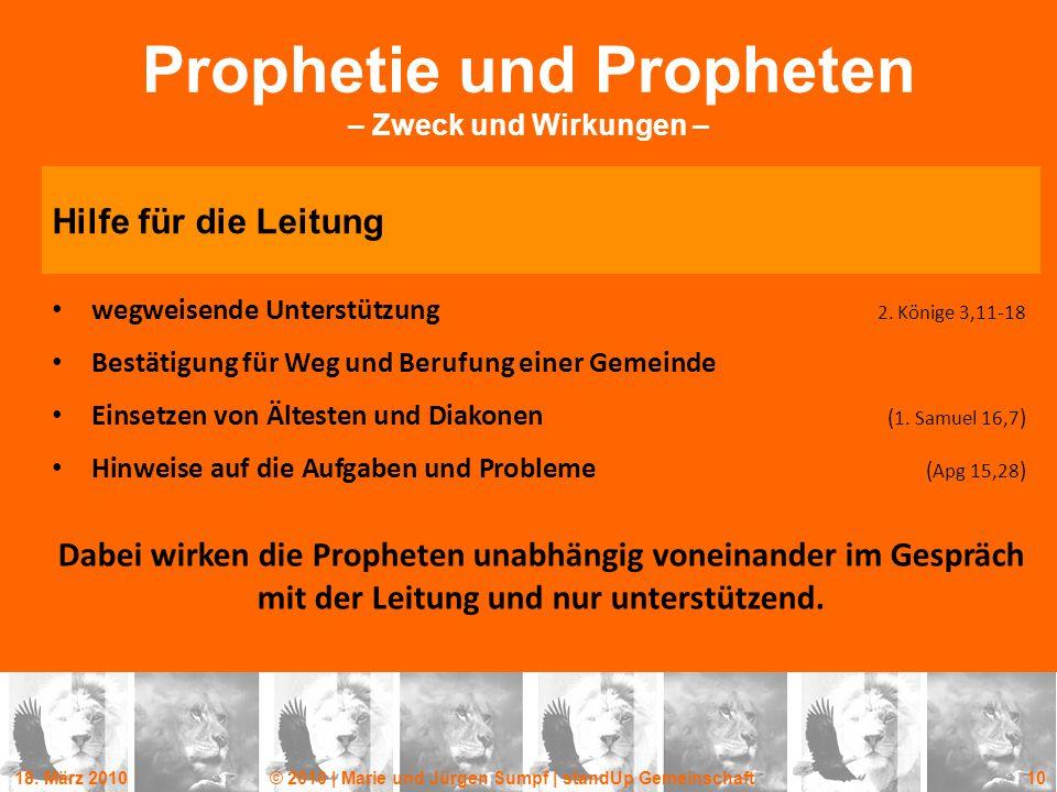 18. März 2010© 2010 | Marie und Jürgen Sumpf | standUp Gemeinschaft 10 Prophetie und Propheten – Zweck und Wirkungen – Hilfe für die Leitung wegweisen