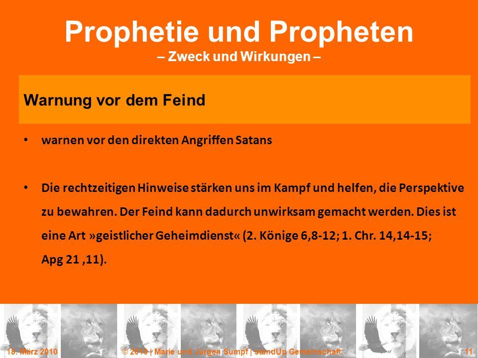 18. März 2010© 2010 | Marie und Jürgen Sumpf | standUp Gemeinschaft 11 Prophetie und Propheten – Zweck und Wirkungen – Warnung vor dem Feind warnen vo