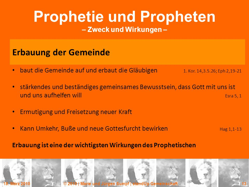 18. März 2010© 2010 | Marie und Jürgen Sumpf | standUp Gemeinschaft 13 Prophetie und Propheten – Zweck und Wirkungen – Erbauung der Gemeinde baut die