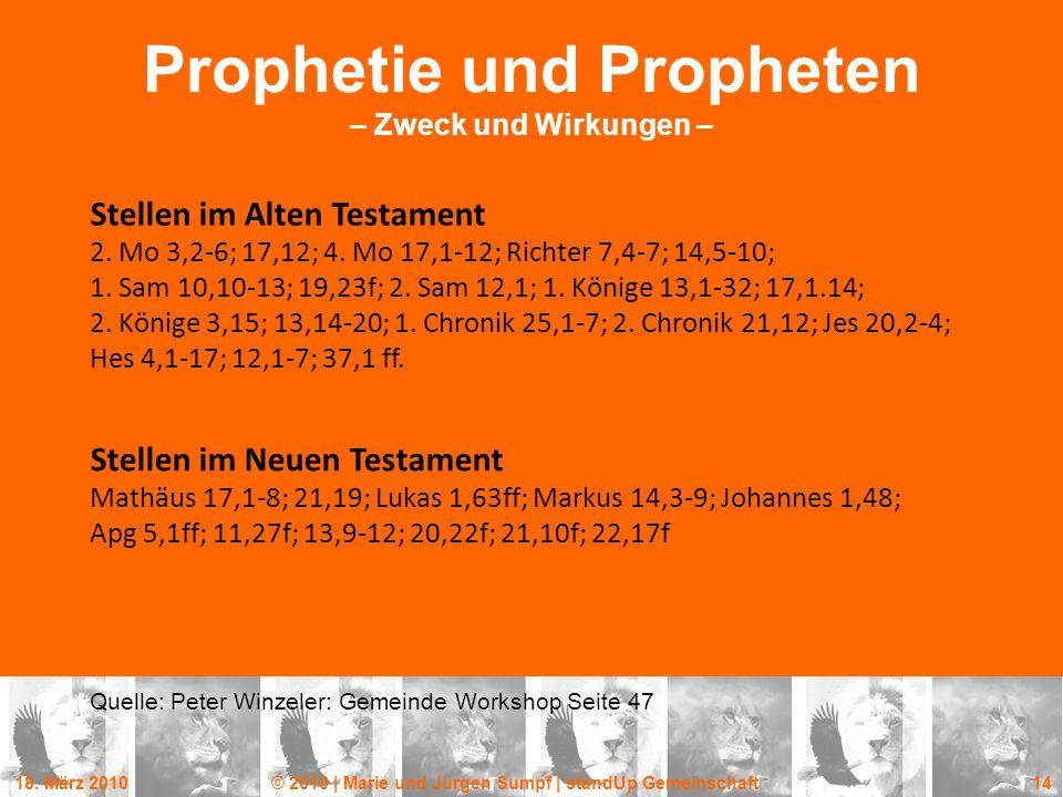 18. März 2010© 2010 | Marie und Jürgen Sumpf | standUp Gemeinschaft 14 Prophetie und Propheten – Zweck und Wirkungen – Stellen im Alten Testament 2. M