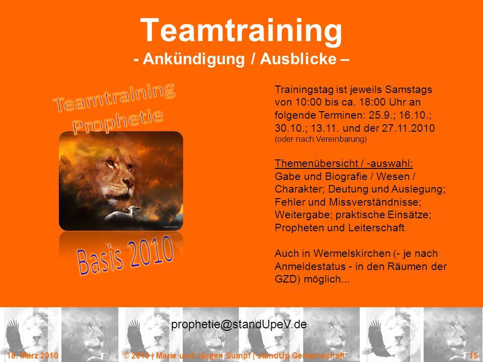 18. März 2010© 2010 | Marie und Jürgen Sumpf | standUp Gemeinschaft 15 Teamtraining - Ankündigung / Ausblicke – Trainingstag ist jeweils Samstags von