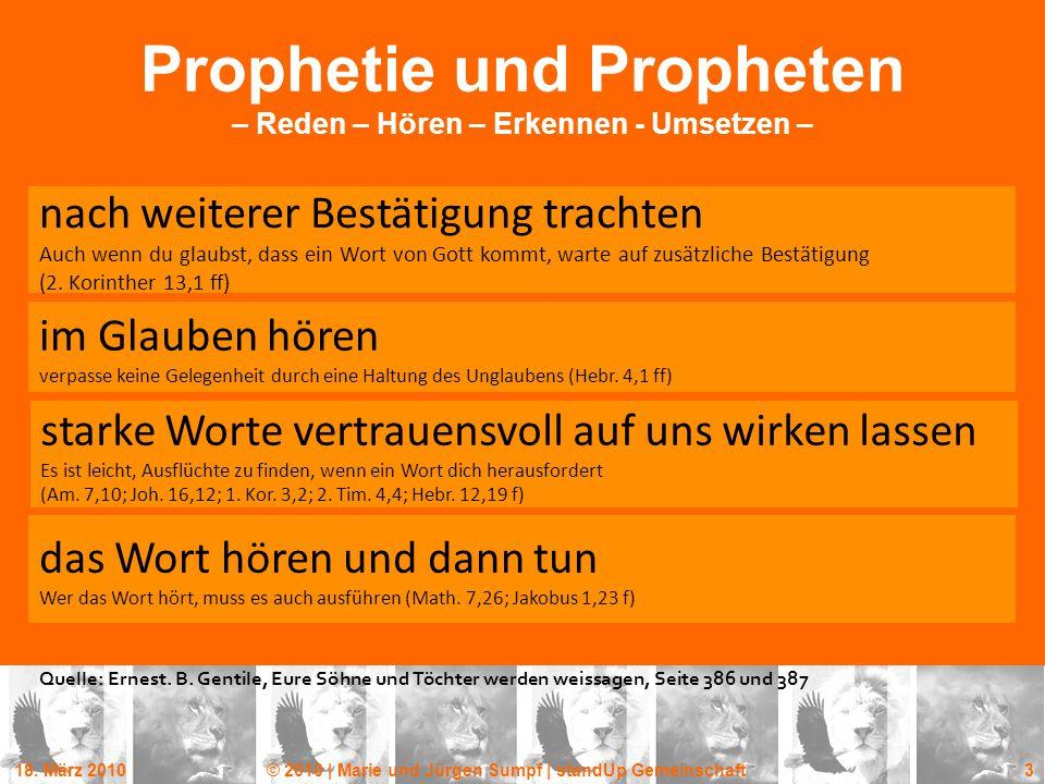 18. März 2010© 2010 | Marie und Jürgen Sumpf | standUp Gemeinschaft 3 Prophetie und Propheten – Reden – Hören – Erkennen - Umsetzen – nach weiterer Be