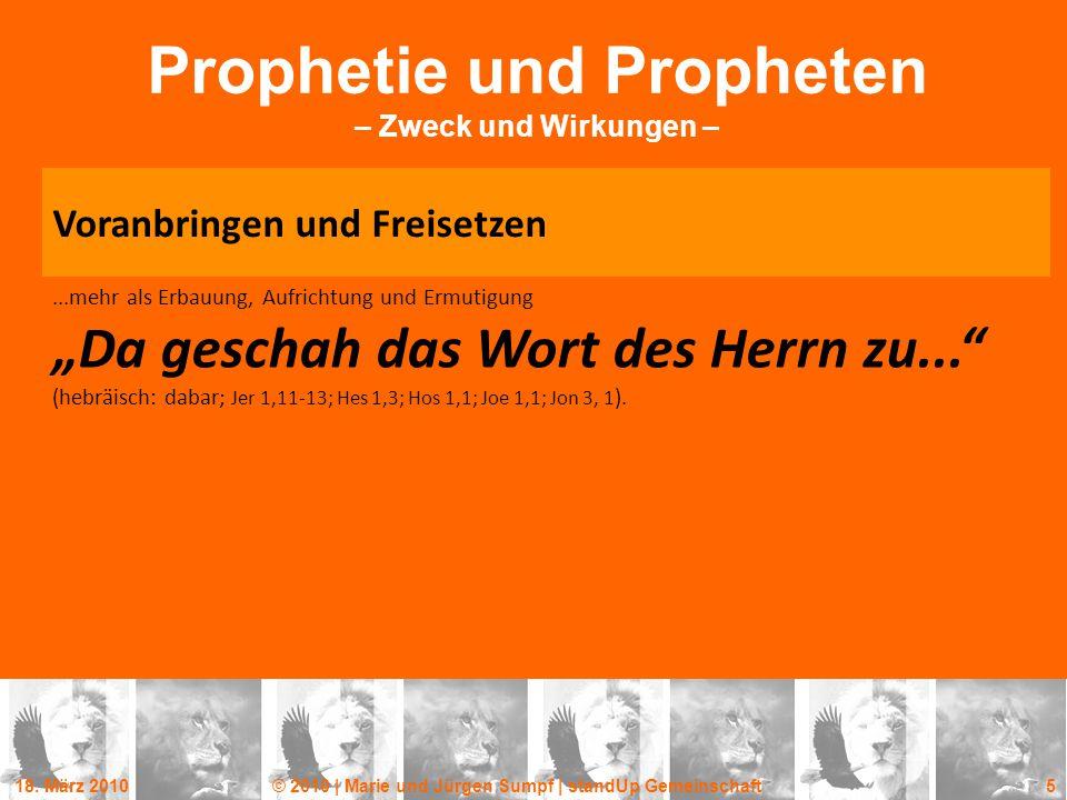 18. März 2010© 2010 | Marie und Jürgen Sumpf | standUp Gemeinschaft 5 Prophetie und Propheten – Zweck und Wirkungen – Voranbringen und Freisetzen...me