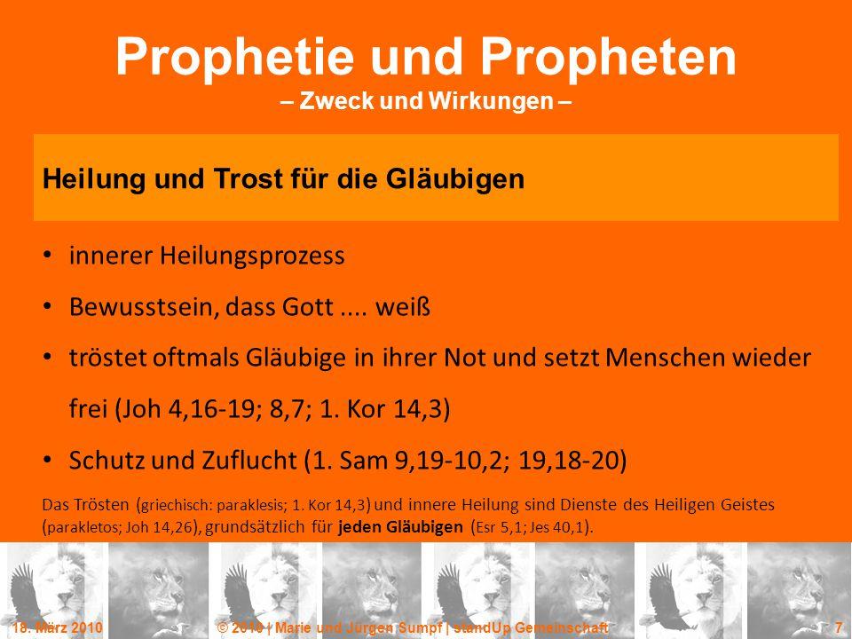 18. März 2010© 2010 | Marie und Jürgen Sumpf | standUp Gemeinschaft 7 Prophetie und Propheten – Zweck und Wirkungen – Heilung und Trost für die Gläubi