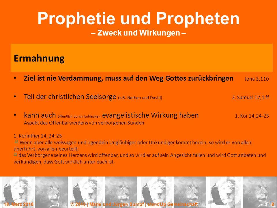 18. März 2010© 2010 | Marie und Jürgen Sumpf | standUp Gemeinschaft 8 Prophetie und Propheten – Zweck und Wirkungen – Ziel ist nie Verdammung, muss au