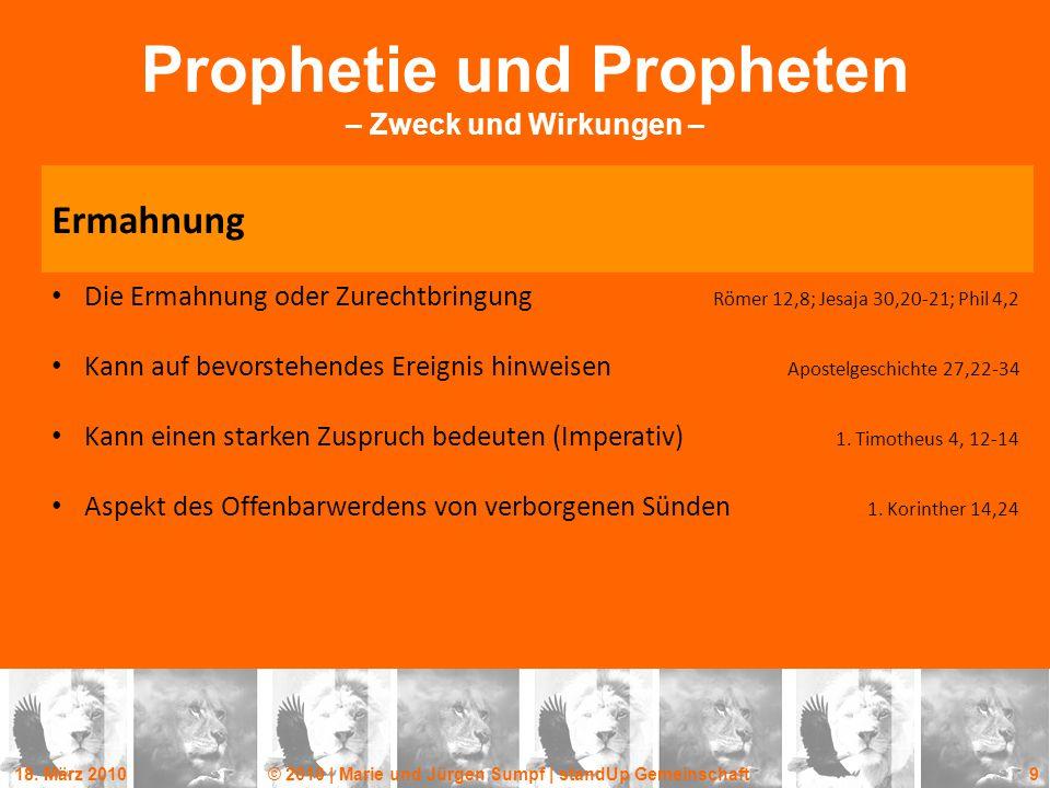 18. März 2010© 2010 | Marie und Jürgen Sumpf | standUp Gemeinschaft 9 Prophetie und Propheten – Zweck und Wirkungen – Die Ermahnung oder Zurechtbringu